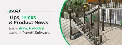 Tips, Tricks & Product News - Easily draw, and modify stairs, in Punch Software!