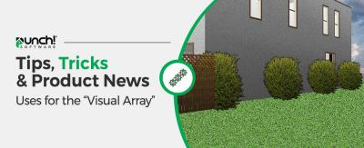 """Tips, Tricks & Product News Uses for the """"Visual Array"""" Tool In Punch Software."""