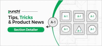 """Tips, Tricks & Product News Punch Software's """"Section Detailer"""""""