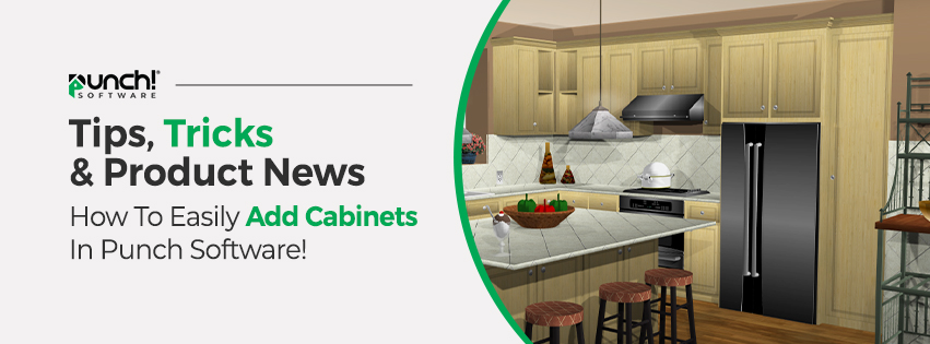 Tips, Tricks & Product News How To Easily Add Cabinets In Punch Software