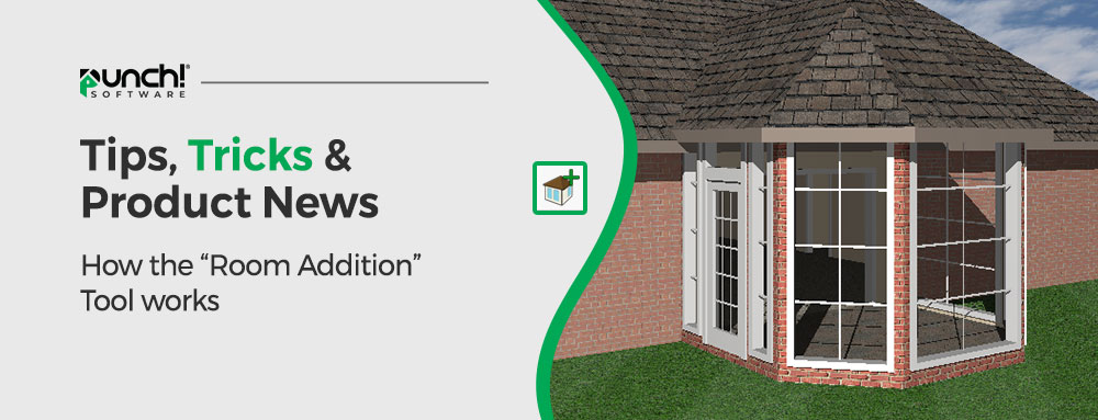 """Tips, Tricks & Product News How the """"Room Addition"""" tool works."""