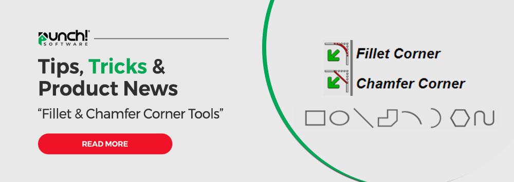 Tips and Tricks – Fillet & Chamfer Corner Tools